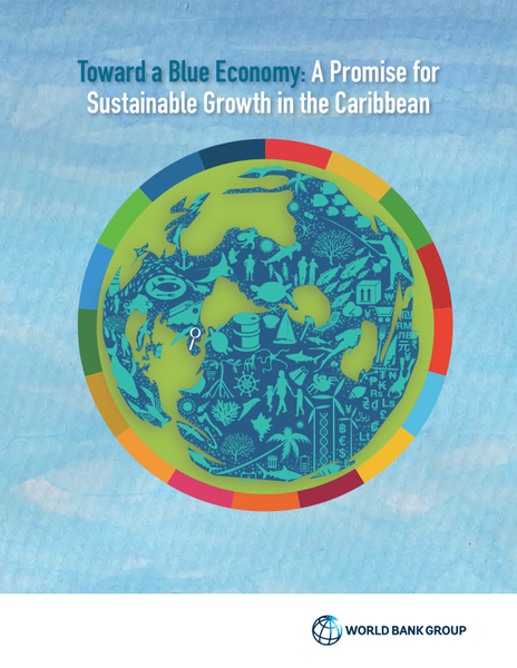 Toward a Blue Economy: A Promise for Sustainable Growth in the Caribbean